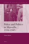 Police and Politics in Marseille, 1936-1945