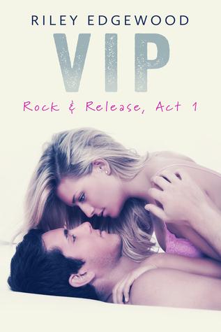 VIP (Rock & Release, Act #1)