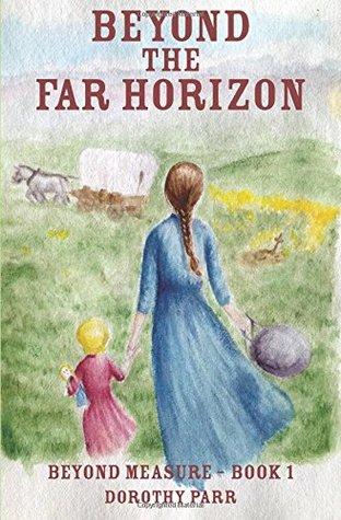 Beyond The Far Horizon (Beyond Measure, #1)