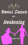 Sweet Dance Of Awakening by Virginia Aird