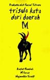Trisula Kata Dari Daerah M by Arafat Hambali