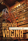 Archives of the Vagina: A Journey through Time