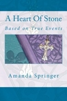 A Heart Of Stone by Amanda Springer