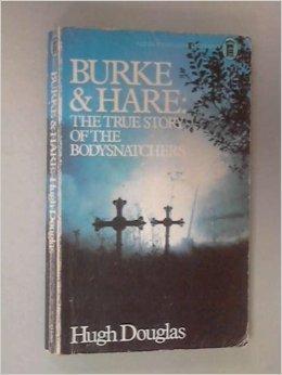 Burke & Hare: The True Story Story of the Bodysnatchers