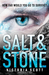 Salt & Stone (Fire & Flood, #2)