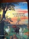Manierismo a Mantova: La pittura da Giulio Romano all'età di Rubens