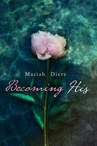 Becoming His by Mariah Dietz