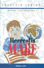 Recreaţia Mare by Mircea Sântimbreanu