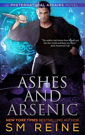 Ashes And Arsenic Preternatural Affairs 6 By Sm Reine