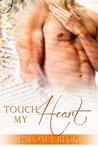 Touch My Heart (Heart & Soul, #2)