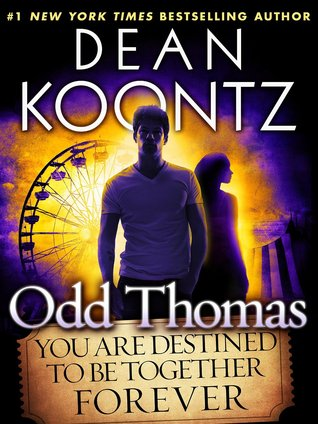 Odd Thomas: You Are Destined To Be Together Forever (Odd Thomas, #0)