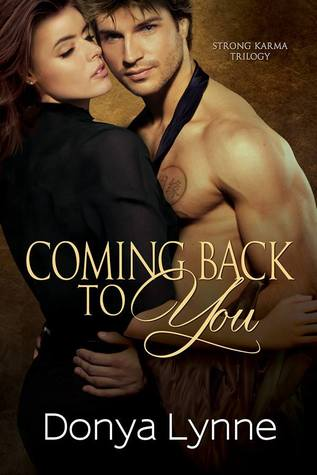 Coming Back To You (Strong Karma Trilogy, #2)
