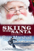Skiing with Santa (Secrets ...