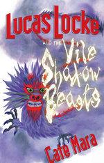 Lucas Locke and The Vile Shadow Beasts (Lucas Locke, #1)