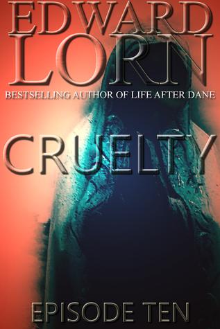 Cruelty: Episode Ten