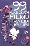 99 klasických filmů pro lidi v kalupu by Thomas Wengelewski