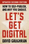 Let's Get Digital by David Gaughran