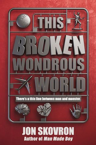 This Broken Wondrous World (Man Made Boy, #2)