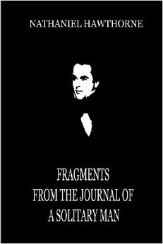 Fragments from the Journal of a Solitary Man