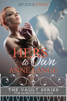 Hers to Own (The Vault Series: The McBride Men: Kade)