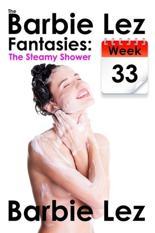 The Barbie Lez Fantasies - Week 33: The Steamy Shower