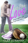 Fast-Pitch Love by Clay Cormany