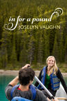 In For a Pound by Joselyn Vaughn