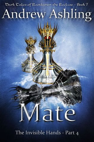 The Invisible Hands - Part 4: Mate (Dark Tales of Randamor the Recluse, #7)