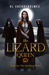 This Shrinking World (The Lizard Queen #1)