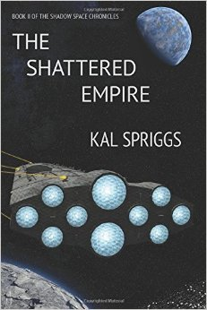 The Shattered Empire by Kal Spriggs