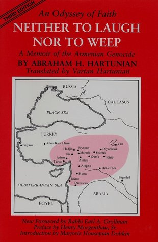 neither-to-laugh-nor-to-weep-an-odyssey-of-faith-a-memoir-of-the-armenian-genocide