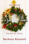 Santa Claus (Clube 13 #2,5)