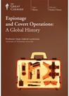Espionage and Covert Operations: A Global History (The Great Courses)