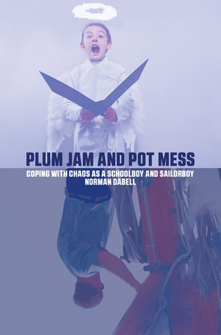 plum-jam-and-pot-mess-coping-with-chaos-as-a-schoolboy-and-sailorboy