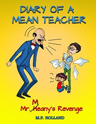Diary of a Mean Teacher: Mr. Meany's Revenge (DIARY OF A MEAN TEACHER SERIES)