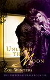 Unleash The Moon (Preternaturals, #6)