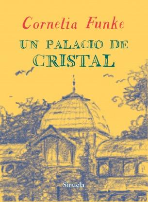 Un palacio de cristal (Biblioteca Funke, #4)