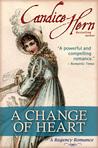 A Change of Heart (Regency Rakes, #2)