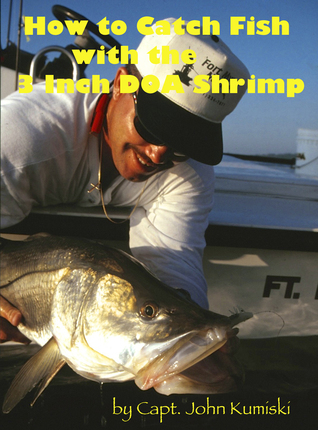 How to Catch Fish with the Three Inch DOA Shrimp