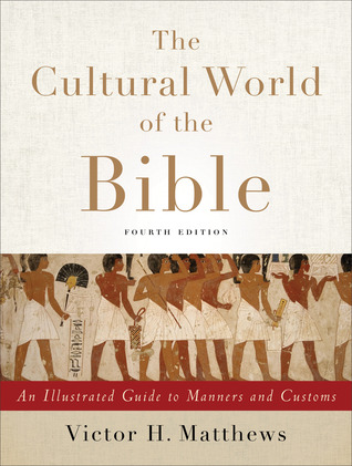 The Cultural World of the Bible: An Illustrated Guide to Manners and Customs (ePUB)