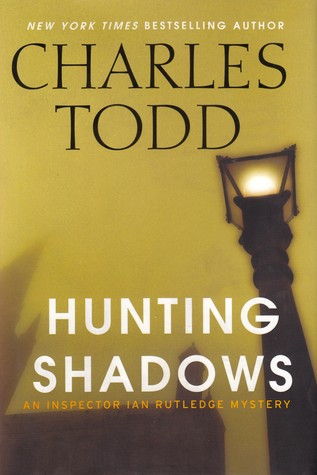 Hunting Shadows (Inspector Ian Rutledge, #16)