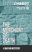 The Merchant of Death A Mayan Mystery (The Cycle of Xhól #1) by Cécile Chabot