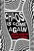 Chaos Is Come Again by John Dolan