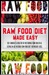 Raw Food Diet Made Easy: Fe...