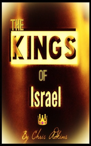 Chronicles Of The Kings Of Israel And Judah: Timeline And List Of The Kings Of Israel In Order