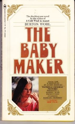 The Baby Maker By Burton Wohl