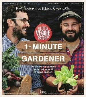 The Little Veggie Patch Co: 1 - Minute Gardener