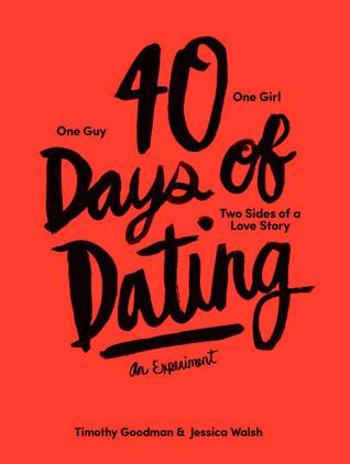 40 Days of Dating: An Experiment par Jessica Walsh, Timothy Goodman