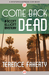 Come Back Dead by Terence Faherty