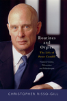 Routines and Orgies: The Life of Peter Cundill, Financial Genius, Philosopher, and Philanthropist